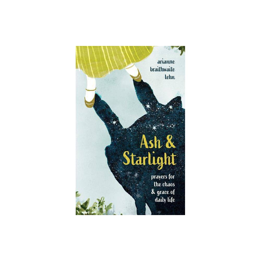 Ash And Starlight By Arianne Lehn Hardcover