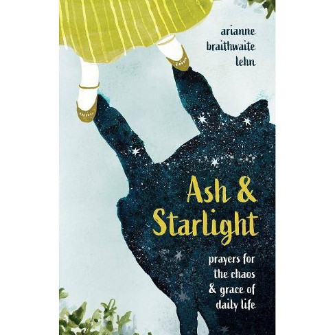 Ash and Starlight - by  Arianne Lehn (Hardcover) - image 1 of 1