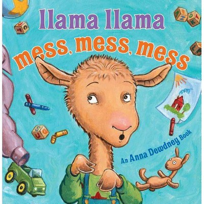 Llama Llama Mess Mess Mess -  by Anna Dewdney & Reed  Duncan (School And Library)