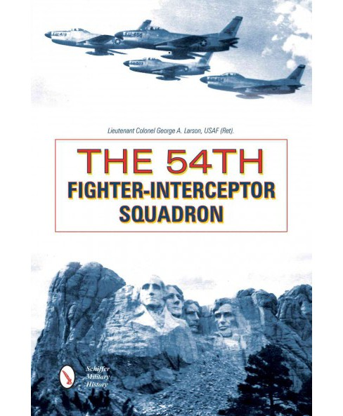 54th Fighter-Interceptor Squadron (Hardcover) (George A. Larson) - image 1 of 1