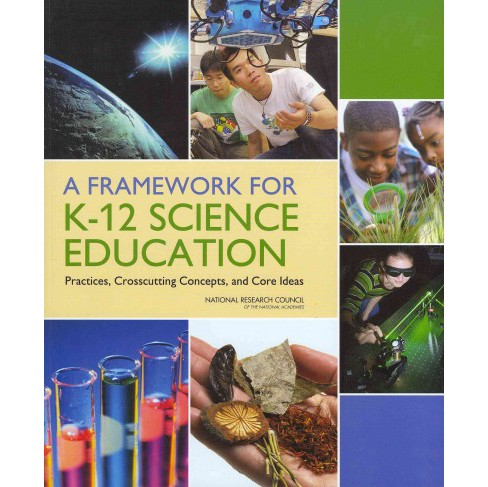 Framework for K-12 Science Education : Practices, Crosscutting Concepts, and Core Ideas (Paperback) - image 1 of 1
