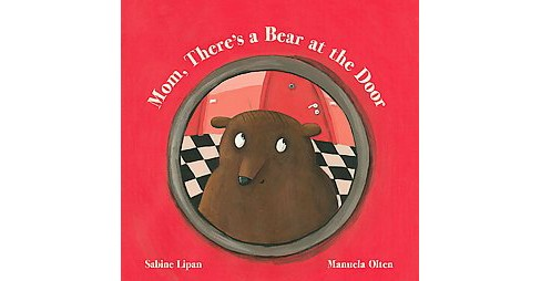 Mom, There's a Bear at the Door (School And Library) (Sabine Lipan) - image 1 of 1