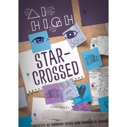 Star-Crossed - (AI High) by  Loren Bailey (Hardcover) - image 1 of 1