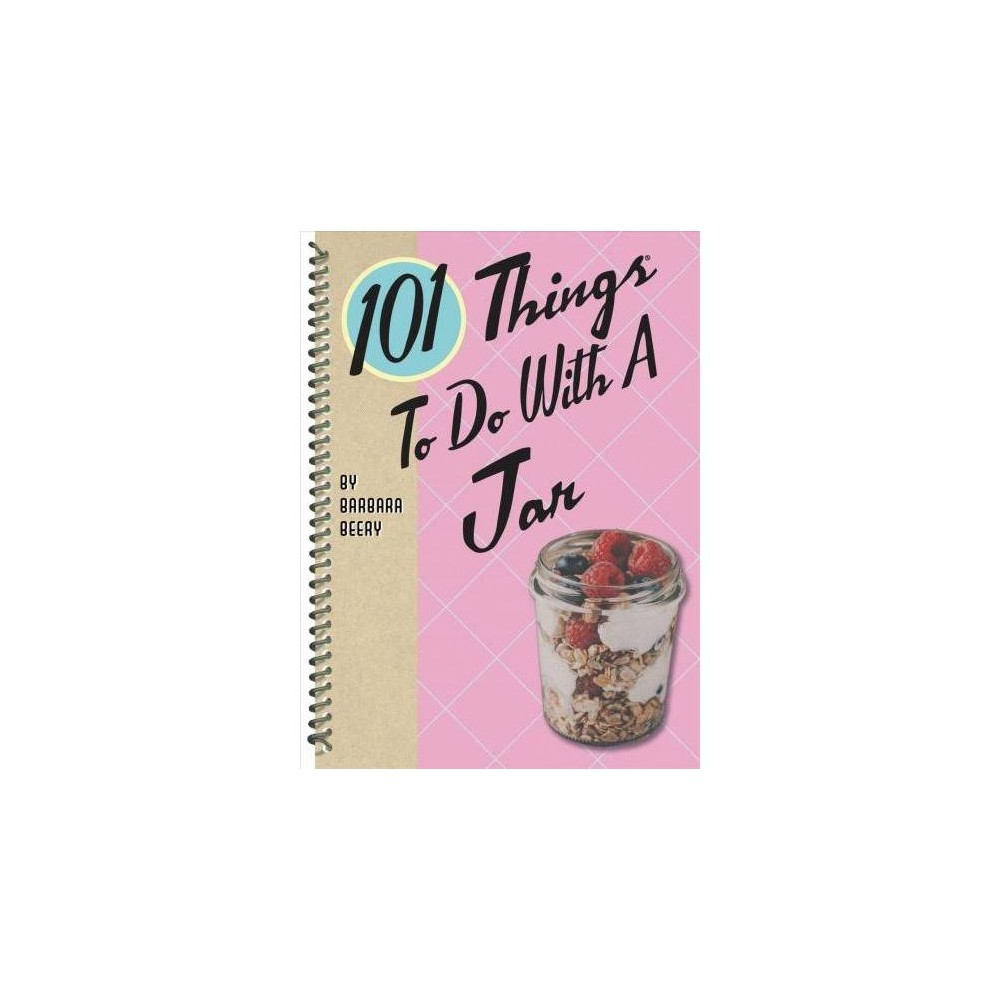 101 Things To Do With A Jar By Barbara Beery Spiral Bound