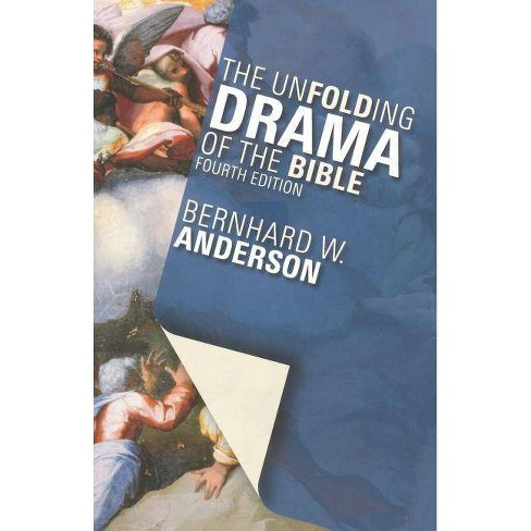 The Unfolding Drama of the Bible - 4 Edition by  Bernhard W Anderson (Paperback) - image 1 of 1