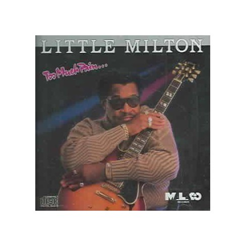 Little Milton - Too Much Pain (CD) - image 1 of 1