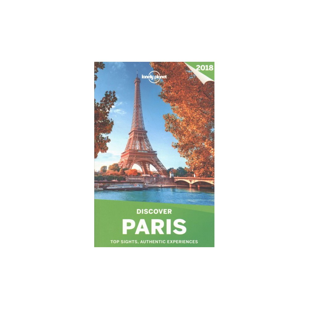 Lonely Planet Discover 2018 Paris - by Catherine Le Nevez (Paperback)