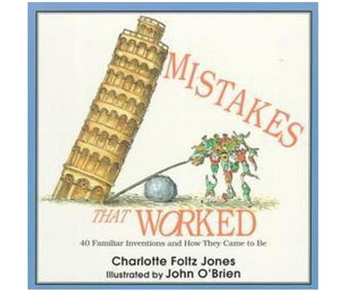 Mistakes That Worked : 40 Familiar Inventions and How They Came to Be (Reissue) (Paperback) (Charlotte - image 1 of 1