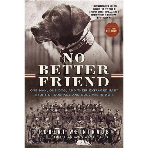 No Better Friend (Reprint) (Paperback) by Robert Weintraub - image 1 of 1