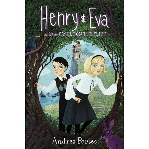 Henry & Eva and the Castle on the Cliff - by  Andrea Portes (Hardcover) - image 1 of 1
