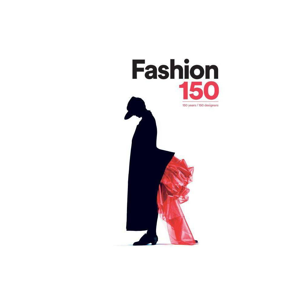 Fashion 150 - (Hardcover) Includes entries on Haider Ackermann, Adrian, Aesthetic dress, Azzedine Alaeia, Walter Albini, Giorgio Armani, Cristaobal Balenciaga, Pierre Balmain, Rocco Barocco, Neil Barrett, Geoffrey Beene, Manolo Blahnik, Boho Chic, Burberry, Roberto Capucci, Pierre Cardin, Jean-Charles de Castelbajac, Roberto Cavalli, Caeline, Hussein Chalayan, Coco Chanel, Cholae, Jimmy Choo, Ossie Clark, Comme des Garocons, Costume National, Andrae Courraeges, Dandyism, Deconstruction, Oscar de la Renta, Sonia Delaunay, Alessandro Dell'Acqua, Ann Demeulemeester, Diesel, Christian Dior, Disco Style, Dolce and Gabbana, Jacques Doucet, Dsquared, Emo, Ethnic, Etro, Fendi, Salvatore Ferragamo, Gianfranco Ferrae, Alberta Ferretti, Fetish, Fiorucci, Fontana Sisters, Tom Ford, Mariano Fortuny, Diane von Feurstenberg, John Galliano, Fernanda Gattinoni, Jean Paul Gaultier, Romeo Gigli, Hubert de Givenchy, Glam Rock, Gothic, Madame Graes, Grunge, Gucci, Roy Halston, Hermaes, Carolina Herrera, Hip Hop, Hippy, Hipster, Andrea Incontri, Marc Jacobs, Charles, James, Christopher Kane, Donna Karan, Kenzo, Naeem Khan, Calvin Klein, Michael Kors, Krizia, Christian Lacroix, Karl Lagerfeld, Helmut Lang, Jeanne Lanvin, Ralph Lauren, Lucien Lelong, Lolita, Christian Louboutin, Marchesa, Masion Martin Margiela, Marni, Antonio Marras, Max Mara, Claire McCardell, Stella McCartney, Alexander McQueen, Minimal, Missoni, Mix and Match, Issey Miyake, Mod, Moschino, Thierry Mugler, New Romantic, Osklen, Rick Owens, Jean Patou, Andrae Perugia, Andrea Pfister, Paul Poiret, Zac Posen, Power Dressing, Prada, Preppy, Emilio Pucci, Gareth Pugh, Fausto Puglis, Punk, Mary Quant, Paco Rabanne, Nina Ricci, Rockabilly, Rockers, Rodarte, Narciso Rodriguez, Sonia Rykiel, Elie Saab, Yves Saint Laurent, Jil Sander, Elsa Schiaparelli, Mila Scheon, Francesco Scognamiglio, Ken Scott, Raf Simons, Paul Smith, Space Age, Levi Strauss, Street Style, Surf Style, Tod's, Trussardi, Emanuel Ungaro, Valentino, Dries Van Noten, Gianni Versace, Viktor and Rolf, Vintage, Madeleine Vionnet, Roger Vivier, Louis Vuitton, Alexander Wang, Vera Wang, Junya Watanabe, Vivienne Westwood, Charles Frederick Worth, Yohji Yamamoto, Ermenegildo Zegna, Zoran.