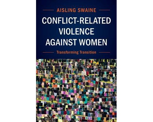 Conflict-Related Violence Against Women : Transforming Transition -  by Aisling Swaine (Hardcover) - image 1 of 1