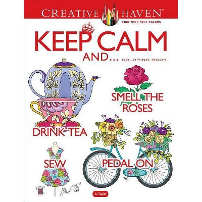 - Creative Haven Keep Calm And... Coloring Book - (Creative Haven Coloring  Books) By Jo Taylor : Target