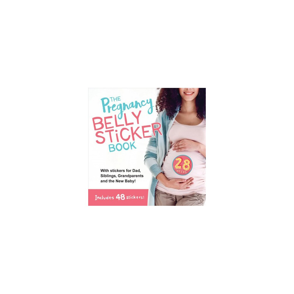 Pregnancy Belly Sticker Book : Includes Stickers for Mom, Dad, Siblings, Grandparents, and the New Baby!
