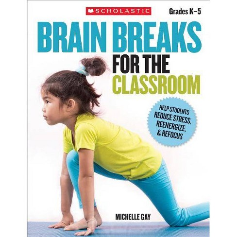 Brain Breaks for the Classroom - by  Michelle Gay (Paperback) - image 1 of 1