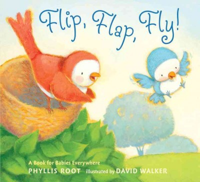 Flip, Flap, Fly! by Phyllis Root (Board Book)