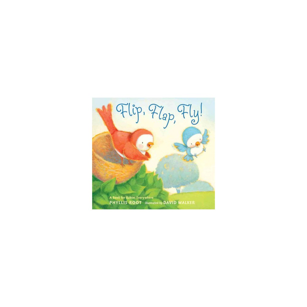 Flip Flap Fly By Phyllis Root Board Book