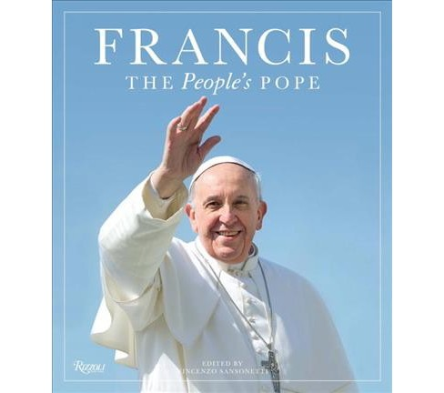 Francis : The People's Pope -  Reissue (Hardcover) - image 1 of 1