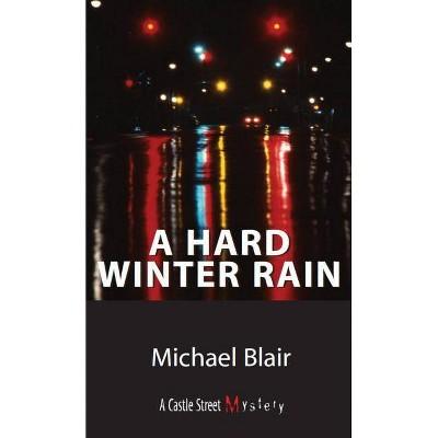 A Hard Winter Rain