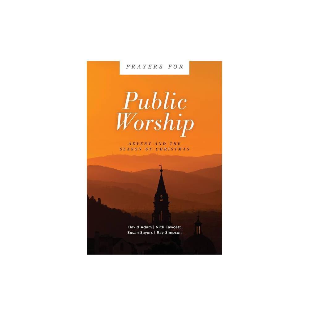 Prayers For Public Worship Prayers For By David Adam Nick Fawcett Susan Sayers Ray Simpson Paperback