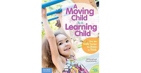 A Moving Child Is a Learning Child (Paperback) - image 1 of 1