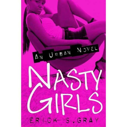 Nasty Girls - by  Erick Gray (Paperback) - image 1 of 1