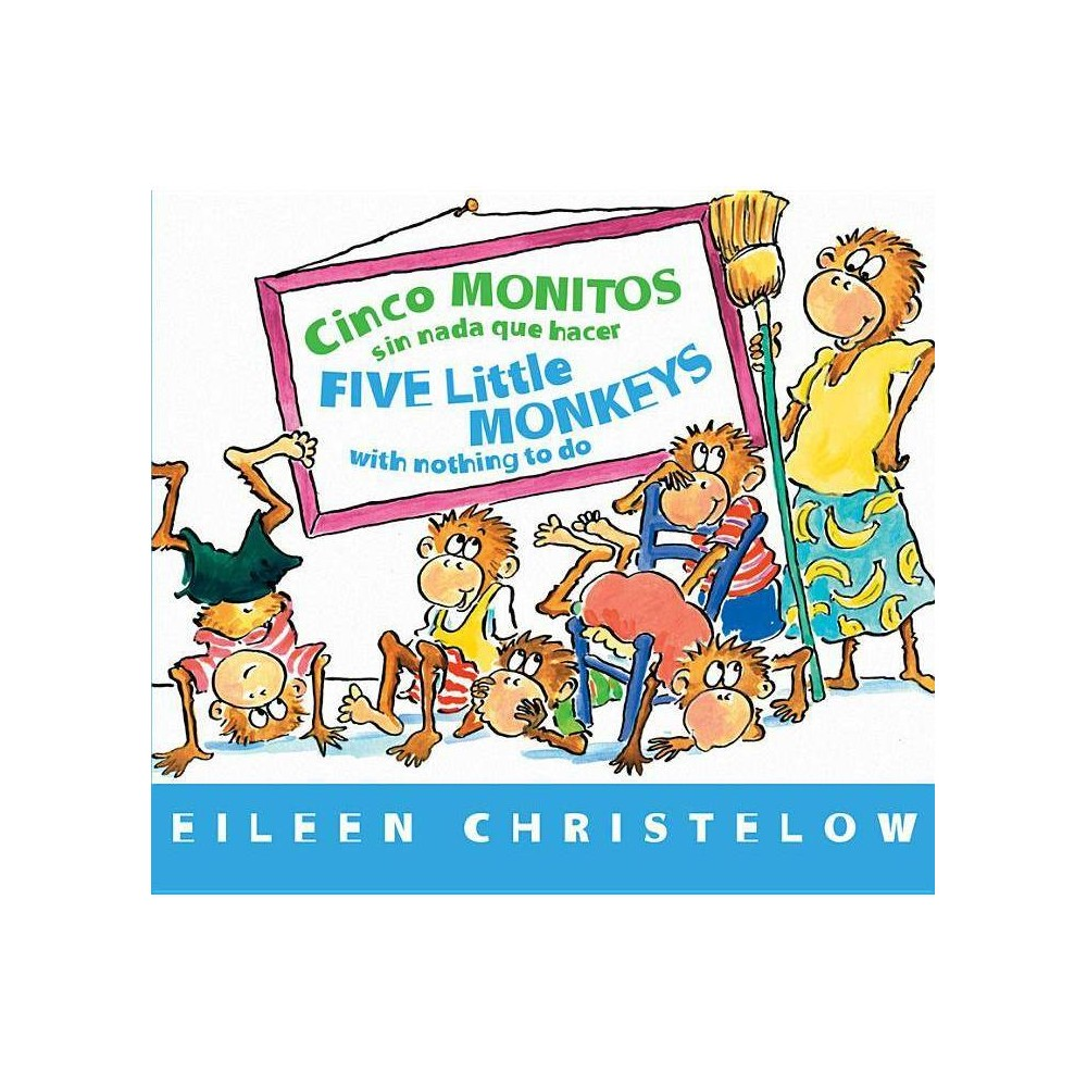 Cinco Monitos Sin Nada Que Hacer Five Little Monkeys With Nothing To Do By Eileen Christelow Board Book