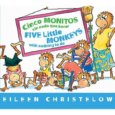 Cinco Monitos Sin NADA Que Hacer / Five Little Monkeys With Nothing To Do - by  Eileen Christelow - image 1 of 1
