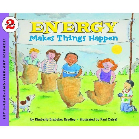 Energy Makes Things Happen - (Let's-Read-And-Find-Out Science 2) by  Kimberly Bradley (Paperback) - image 1 of 1