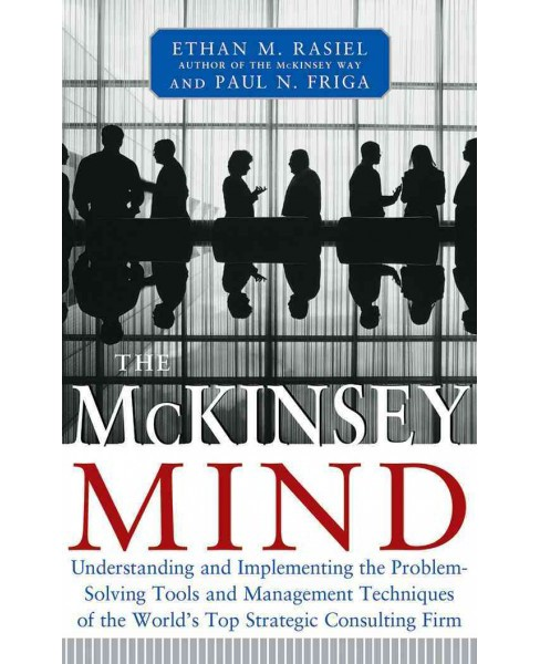 Mckinsey Mind : Understanding and Implementing the Problem-Solving Tools and Management Techniques of - image 1 of 1