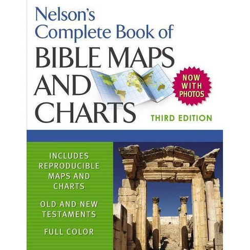 Nelson's Complete Book of Bible Maps and Charts - 3 Edition by  Thomas Nelson (Paperback) - image 1 of 1
