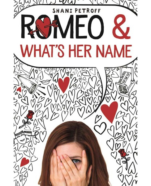 Romeo & What's Her Name (Paperback) (Shani Petroff) - image 1 of 1