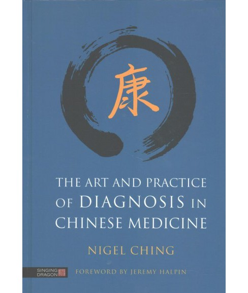 Art and Practice of Diagnosis in Chinese Medicine (Hardcover) (Nigel Ching) - image 1 of 1
