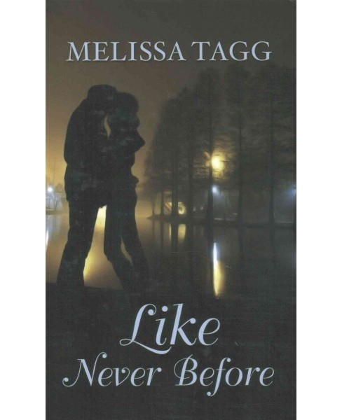 Like Never Before (Large Print) (Hardcover) (Melissa Tagg) - image 1 of 1
