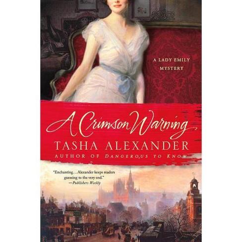 A Crimson Warning - (Lady Emily Mysteries) by  Tasha Alexander (Paperback) - image 1 of 1