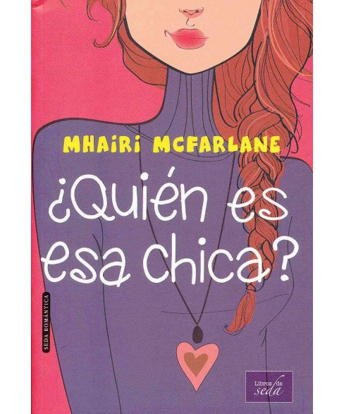 Quin es esa chica?/ Who's That Girl? (Paperback) (Mhairi McFarlane) - image 1 of 1
