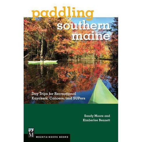 Paddling Southern Maine - by  Sandy Moore & Kimberlee Bennett (Paperback) - image 1 of 1