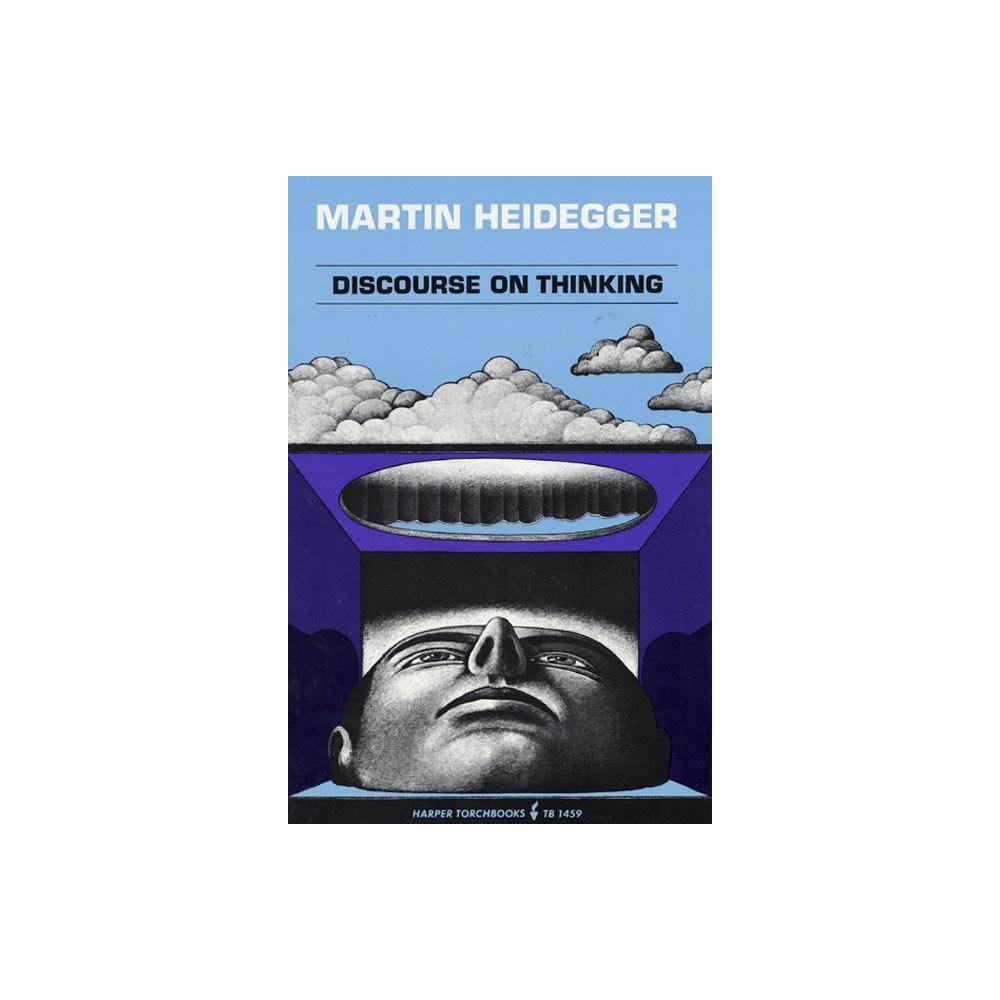 Discourse On Thinking Harper Perennial Modern Thought By Martin Heidegger Paperback