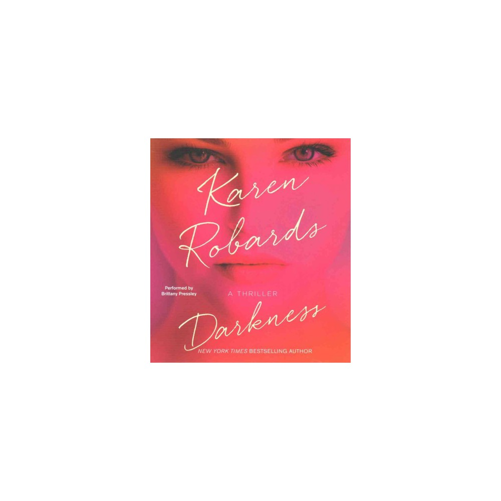 Darkness (Unabridged) (CD/Spoken Word) (Karen Robards)