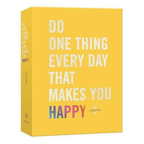 Do One Thing Every Day That Makes You Happy : A Journal -  by Robie Rogge & Dian G. Smith (Paperback) - image 1 of 1