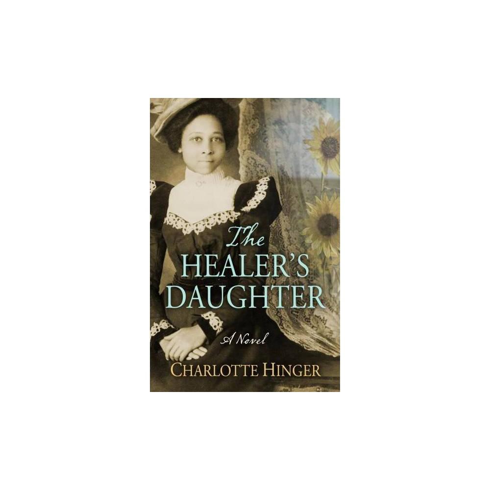 Healer's Daughter - by Charlotte Hinger (Hardcover)