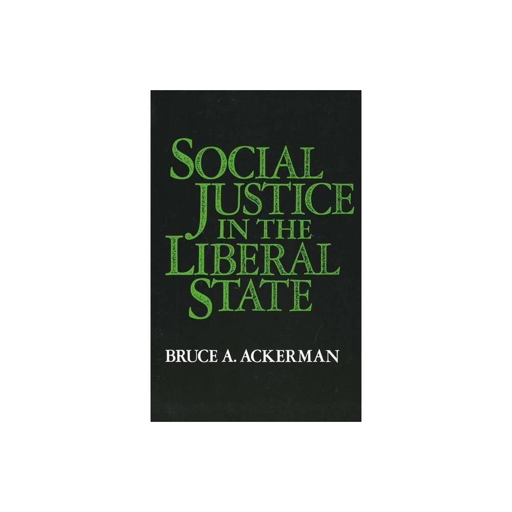 Social Justice In The Liberal State By Bruce Ackerman Paperback