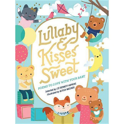 Lullaby and Kisses Sweet - by Lee Bennett Hopkins (Board Book)