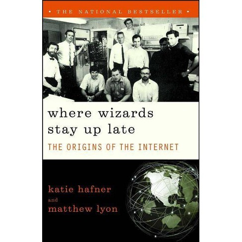 Where Wizards Stay Up Late - by  Katie Hafner (Paperback) - image 1 of 1
