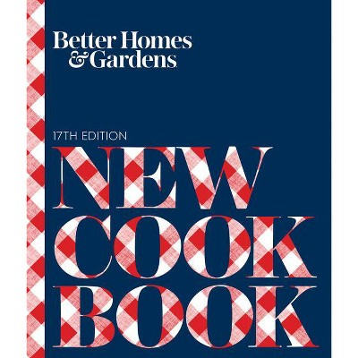 Better Homes and Gardens New Cook Book - (Better Homes and Gardens Cooking)17th Edition (Hardcover)