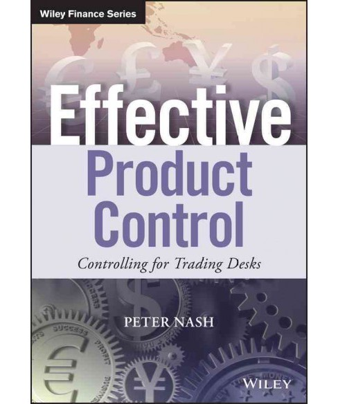 Effective Product Control : Controlling for Trading Desks -  by Peter Nash (Hardcover) - image 1 of 1