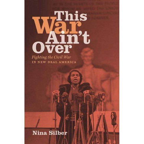 This War Ain't Over - by  Nina Silber (Hardcover) - image 1 of 1