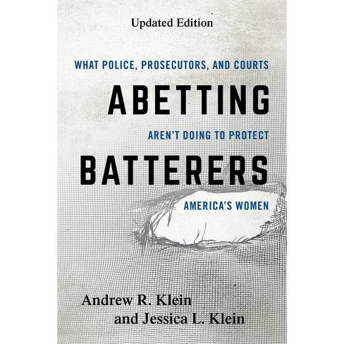 Abetting Batterers - by  Andrew R Klein & Jessica L Klein (Hardcover) - image 1 of 1