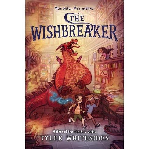 The Wishbreaker - (Wishmakers) by  Tyler Whitesides (Hardcover) - image 1 of 1