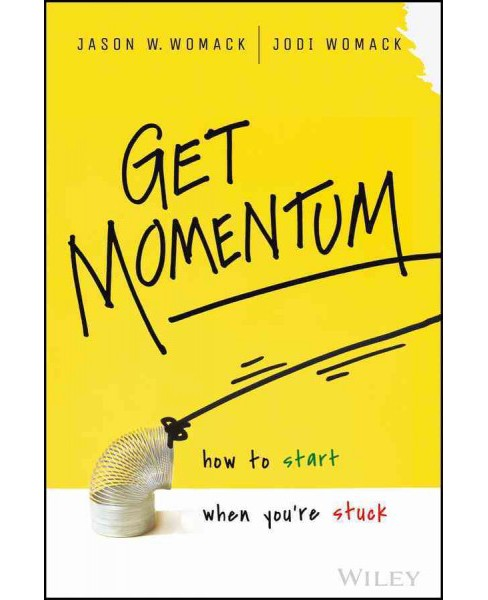Get Momentum : How to Start When You're Stuck (Hardcover) (Jason W. Womack & Jodi Womack) - image 1 of 1
